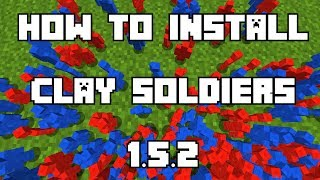 A Minecraft video on how to install Minecraft Clay soldiers 1.5.2!Minecraft Forge: http://www.minecraftmore.com/minecraft-forge-api-1-7-101-7-21-6-41-5-2/Minecraft Clay Soldiers 1.5.2: http://www.minecraftmore.com/clay-soldiers-mod-1-7-101-5-2/Minecraft Manager Pack: http://www.minecraftforge.net/forum/topic/2810-1710-coremod-spmp-sanandreasps-manager-pack-v220/Intro Song: The Eden Project - Circles (MNG Remix)