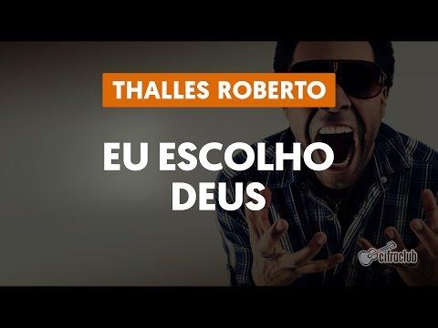 Eu Escolho Deus - Thalles Roberto (aula de viol�o)