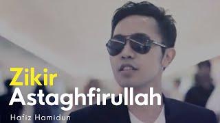 Download lagu Astaghfirullah Hafiz Hamidun Zikir Terapi Diri Mp3