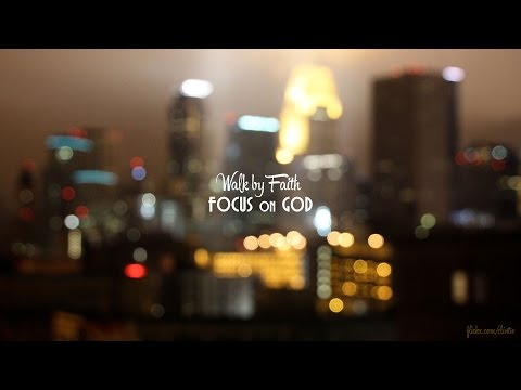 Walk by Faith: Focus on God - Peter Tan-chi