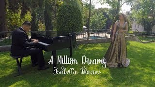 Video A Million Dreams (From The Greatest Showman Soundtrack)   Cover by Isabella Macías MP3, 3GP, MP4, WEBM, AVI, FLV Maret 2018