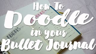 Video How to DOODLE in Your BULLET JOURNAL | How to Doodle MP3, 3GP, MP4, WEBM, AVI, FLV Juli 2018