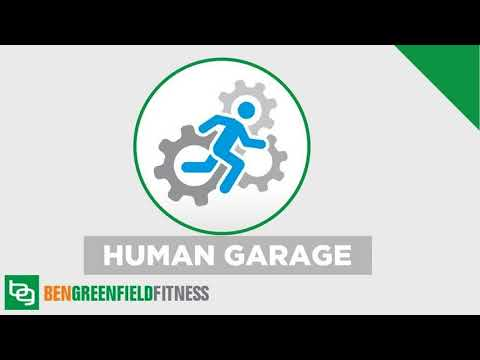 The Human Garage: Discover How To Reboot Your Body & Recharge Your Brain With The Most Advanced...