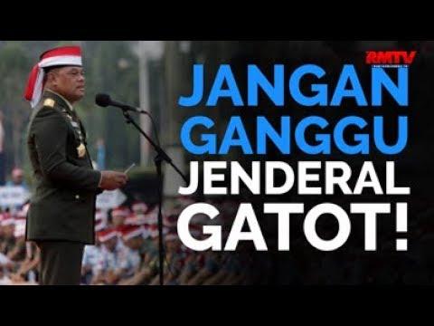 Jangan Ganggu Jenderal Gatot!