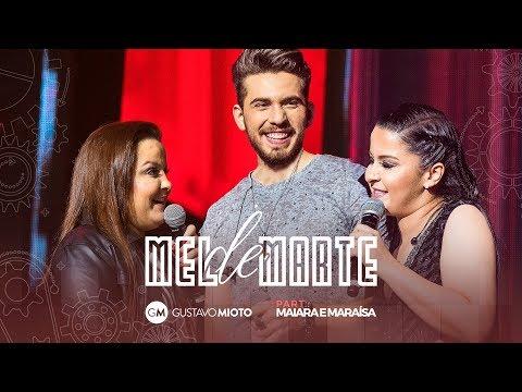 Gustavo Mioto - Mel de Marte Part.  Maiara e Maraisa