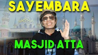 Video SAYEMBARA MASJID ATTA! MP3, 3GP, MP4, WEBM, AVI, FLV Juli 2019