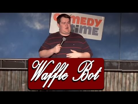 Comedy Time - Waffle Bot (Stand Up Comedy)