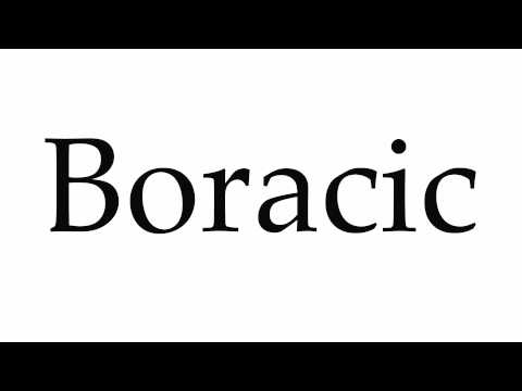 How to Pronounce Boracic