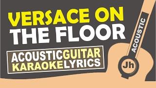 Bruno Mars - Versace on the floor (Karaoke Acoustic)