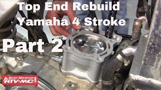 10. Motorcycle Top End Rebuild on Yamaha Four Stroke (Part 2 of 2)