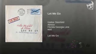 [ Lyrics + Vietsub ] Hailee Steinfeld, Alesso - Let Me Go ft. Florida Georgia Line, watt