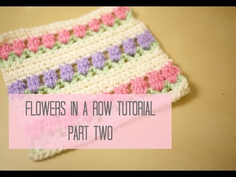 Crochet Flowers In A Row Tulip Stitch Tutorial Part One Bella Coco
