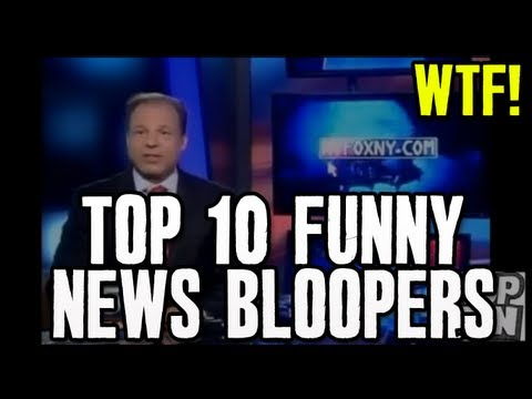 Top 10 Funny News Bloopers