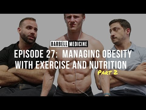 Episode 27:  Managing Obesity with Exercise and Nutrition ft. Dr. Spencer Nadolsky (Part 2)