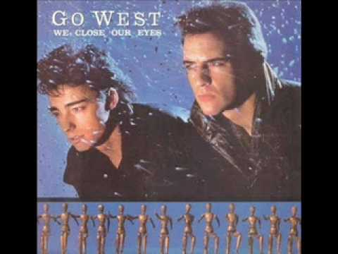 Go West – We Close Our Eyes