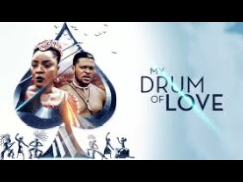 MY DRUM OF LOVE - [Part 1] Latest 2018 Nigerian Nollywood Drama Movie