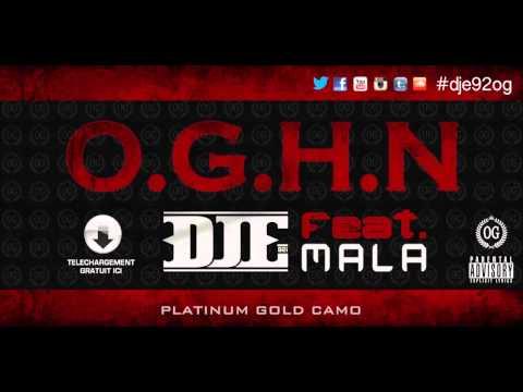 DJE Feat. MALA - O.G.H.N (+ Lyrics) - OFFICIEL (AUDIO HD)