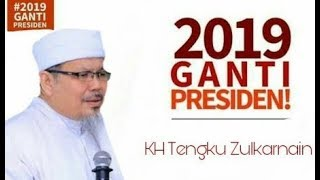 Video 2019 GANTI PRESIDEN | KH TENGKU ZULKARNAIN MP3, 3GP, MP4, WEBM, AVI, FLV November 2018