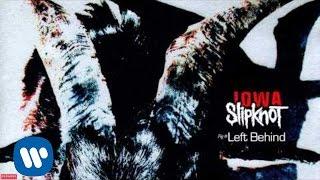 Video Slipknot - Left Behind (Audio) MP3, 3GP, MP4, WEBM, AVI, FLV April 2019