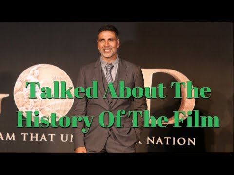 Akshay Kumar Talked About The History Of The Film