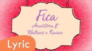 image of Fica - Anavitória ft. Matheus e Kauan (LYRIC)