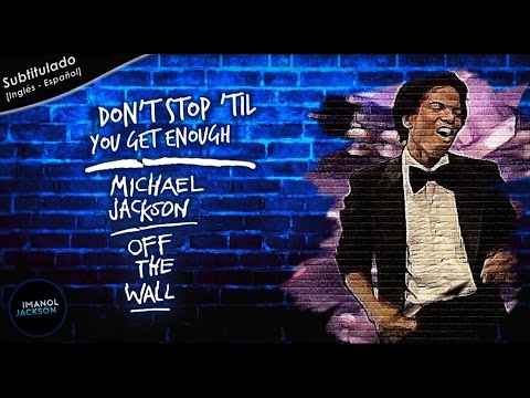 Michael Jackson - Don't Stop 'Til You Get Enough [Subtitulado Inglés - Español]