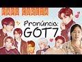 Como pronunciar nomes coreanos #9: GOT7