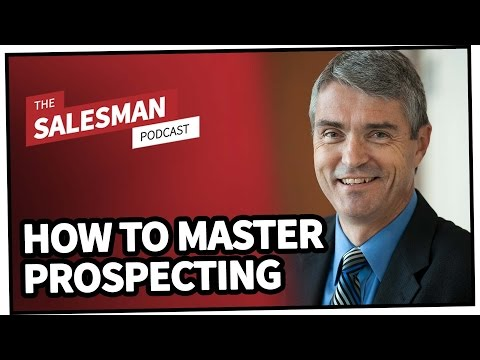 How To MASTER The Art Of Prospecting With Mark Hunter