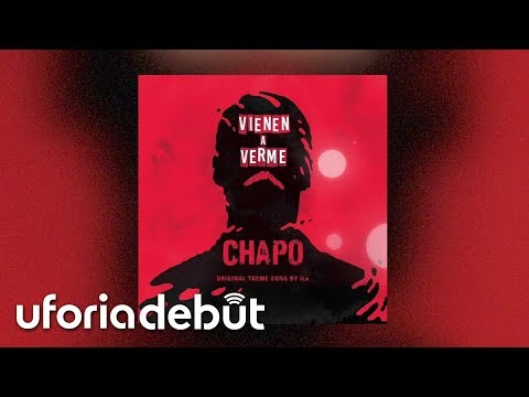 iLe - Vienen a Verme (Official Opening Theme of the 'El Chapo' Series)