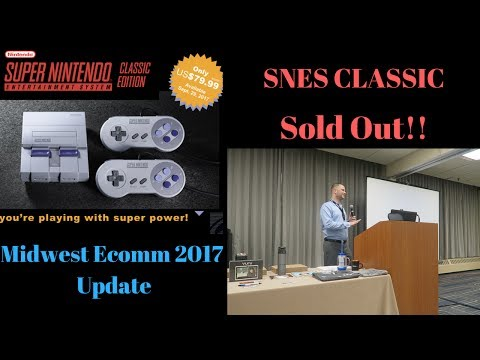 SNES Classic Preorder SOLD OUT! + Midwest Ecomm 2017 update