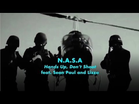N.A.S.A. Ft. Sean Paul & Lizzo  - Hands Up, Don't Shoot!
