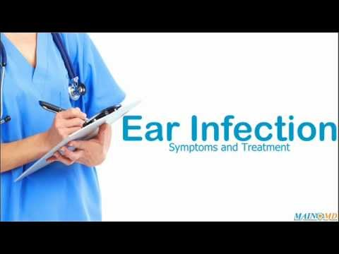 Ear Infection ¦ Treatment and Symptoms