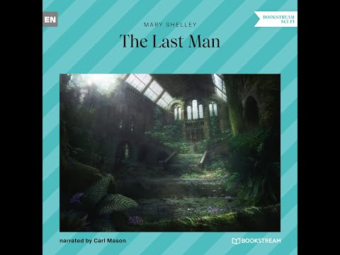 The Last Man – Mary Shelly | Part 1 of 2 (Sci-Fi Audiobook)