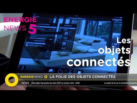Energie News #5 : Objets connectés : une révolution au quotidien