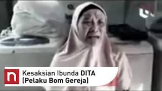 Video Kesaksian Ibu DITA (Pelaku Bom Gereja) Pernah Berpamitan Mati Syahid MP3, 3GP, MP4, WEBM, AVI, FLV Mei 2018