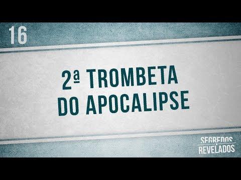 2ª Trombeta | Apocalipse | Segredos Revelados