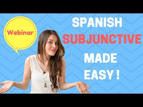 The Spanish SUBJUNCTIVE  Webinar (Tips to use it correctly) Live lesson!