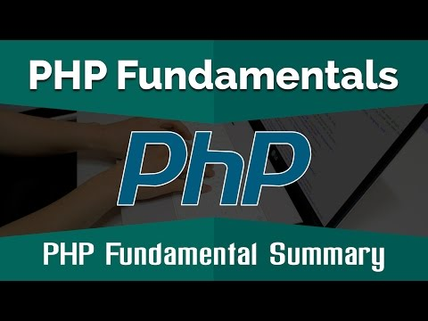PHP Tutorials for Beginners | Learn PHP Fundamentals - PHP Fundamental Summary