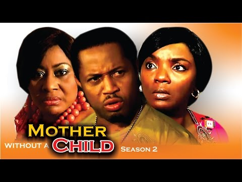 Mother Without Child 2  - Latest Nigerian Nollywood Movie
