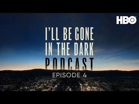 I'll Be Gone in the Dark Podcast: Episode 4 | Hunting the Hunter | HBO