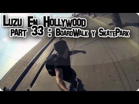 LUZU EN HOLLYWOOD 33: BoardWalk y SkatePark! - LuzuVlogs