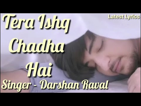 Video Tera Ishq Chadha Hai | Darshan Raval | Official Lyrics Video | Latest Lyrics download in MP3, 3GP, MP4, WEBM, AVI, FLV January 2017