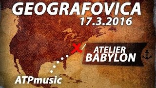 Video ATP MUSIC (live) GEOGRAFOVICA 2016 (Ateliér Babylon, 17.3.2016)