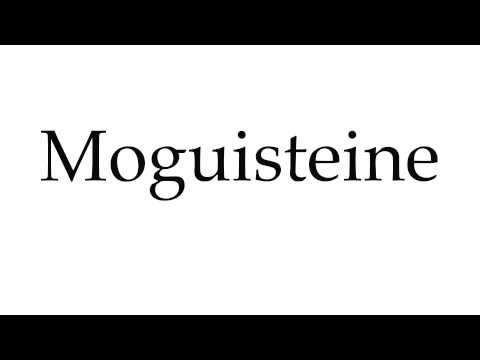 How to Pronounce Moguisteine