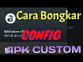 Cara Bongkar Config Apk Custom work 100% No Root