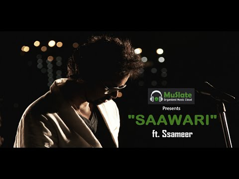 Saawari Ft. Ssameer | Full Song | Latest Hindi Songs | January 2015 | Latest Hit Songs
