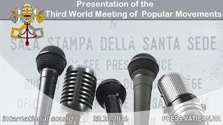 2016.10.28 Presentation of the 3° World Meeting of Popular Movements