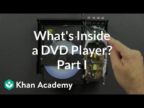 , title : 'What is inside a DVD player? (1 of 5) | Electrical engineering | Khan Academy'