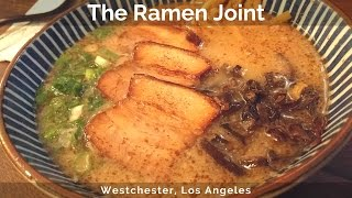 The Ramen Joint Westchester Los Angeles Shoyu Tonkotsu Ramen