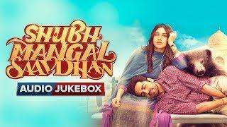 Nonton Shubh Mangal Saavdhan     Audio Jukebox   Ayushmann Khurrana   Bhumi Pednekar   Tanishk     Vayu Film Subtitle Indonesia Streaming Movie Download